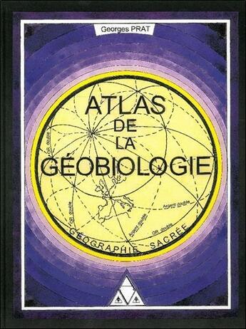 Couverture du livre « Atlas de la géobiologie » de Georges Prat aux éditions Diouris