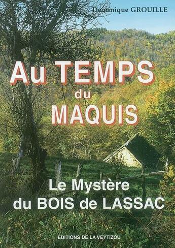 Couverture du livre « Au temps du maquis » de Dominique Grouille aux éditions La Veytizou