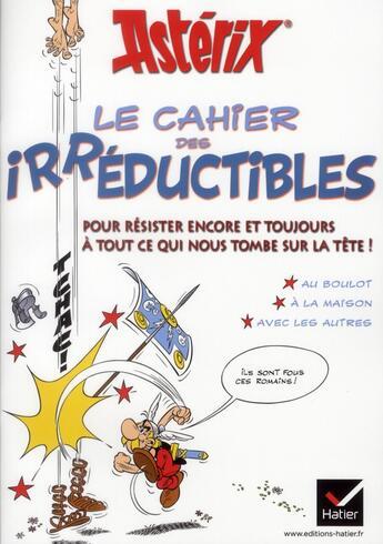Couverture du livre « Astérix ; le cahier des irréductibles » de Collectif aux éditions Hatier