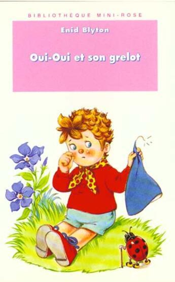 Couverture du livre « Oui-oui et osn grelot » de Enid Blyton aux éditions Hachette Jeunesse
