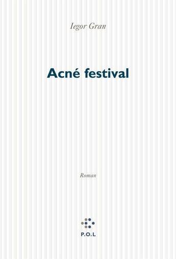 Couverture du livre « Acné festival » de Iegor Gran aux éditions P.o.l