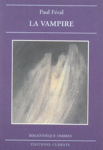 Couverture du livre « La Vampire » de Paul Feval aux éditions Climats