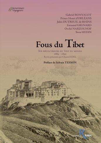 Couverture du livre « Fous Di Tibet, Six Decoureurs Du Toit Du Monde » de Chantal Edel aux éditions Des Riaux