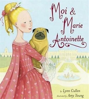 Couverture du livre « Moi and Marie Antoinette » de Cullen Lynn aux éditions Interart