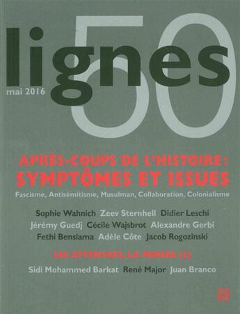 Couverture du livre « Revue Lignes N.50 ; Après-Coups De L'Histoire : Symptômes Et Issues » de Collectif aux éditions Nouvelles Lignes