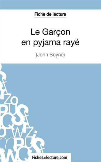 Couverture du livre « Le Garçon en pyjama rayé de John Boyne » de Gregory Jaucot aux éditions Fichesdelecture.com