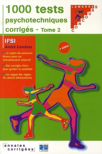 Couverture du livre « 1000 tests psychotechniques corrigés t.2 (2e édition) » de Andre Combres aux éditions Lamarre