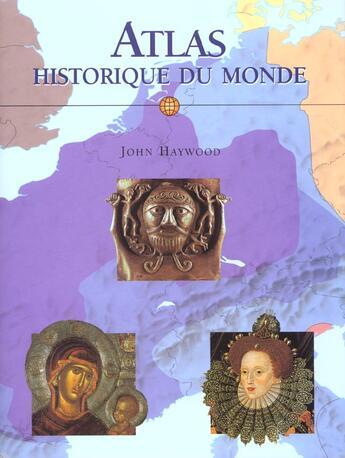 Couverture du livre « Atlas Historique Du Monde » de John Haywood aux éditions Konemann