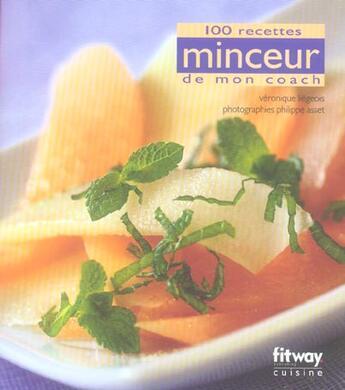 Couverture du livre « 100 Recettes Minceurs De Mon Coach » de Veronique Liegeois aux éditions Fitway