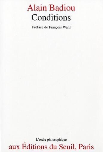 Couverture du livre « Conditions » de Alain Badiou aux éditions Seuil