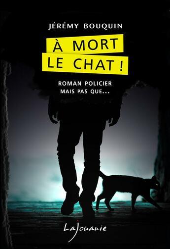 Couverture du livre « À mort le chat ! » de Jeremy Bouquin aux éditions Lajouanie