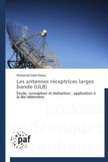 Couverture du livre « Les antennes réceptrices larges bande (ULB) » de Mohamed Salah Karoui aux éditions Presses Academiques Francophones