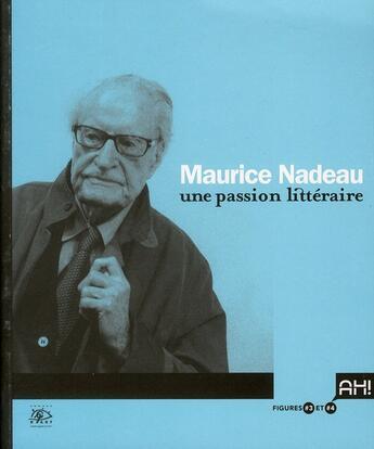 Couverture du livre « Maurice Nadeau, une vie en littérature » de Maurice Nadeau et Jacques Sojcher aux éditions Cercle D'art