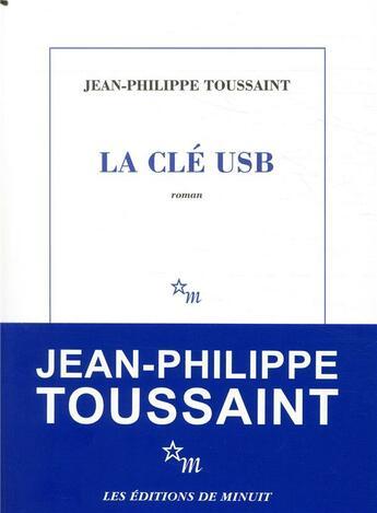 Couverture du livre « La clé USB » de Jean-Philippe Toussaint aux éditions Minuit