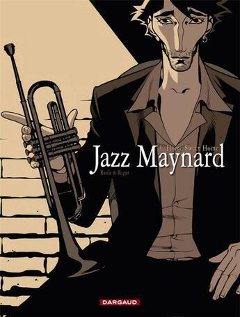 Couverture du livre « Jazz Maynard T.1 ; home sweet home » de Raule et Roger aux éditions Dargaud