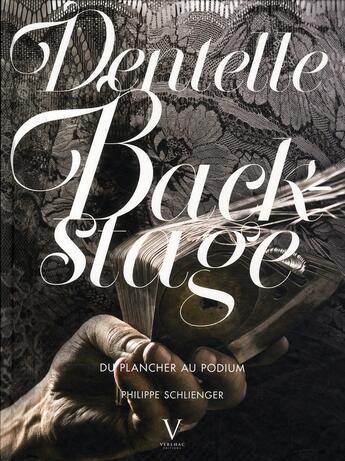 Couverture du livre « Dentelle backstage ; du plancher au podium » de Philippe Schlienger aux éditions Verlhac