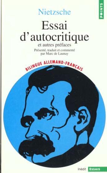 Couverture du livre « Essai D'Autocritique, Et Autres Prefaces » de Friedrich Nietzsche aux éditions Points
