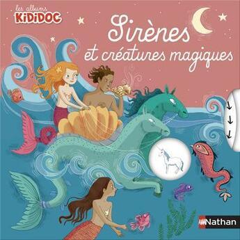 Couverture du livre « Sirènes et créatures magiques » de Anne-Sophie Baumann et Princesse Camcam aux éditions Nathan