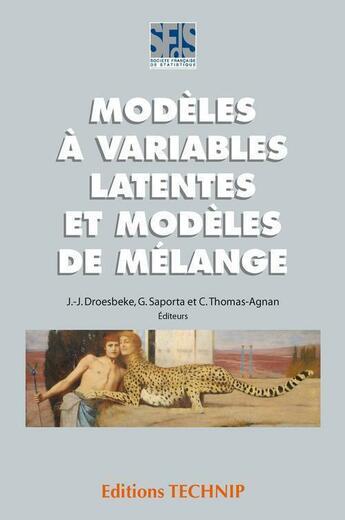 Couverture du livre « Modèles à variables latentes et modeles de mélange » de Droesbeke aux éditions Technip
