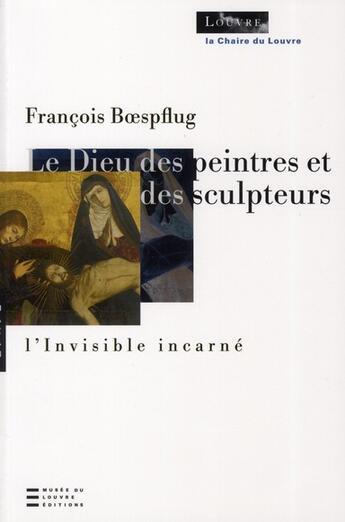 Couverture du livre « Le Dieu des peintres et des sculpteurs » de Francois Boespflug aux éditions Hazan