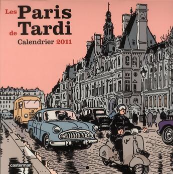 Couverture du livre « Calendrier les Paris deTardi 2011 » de Jacques Tardi aux éditions Casterman