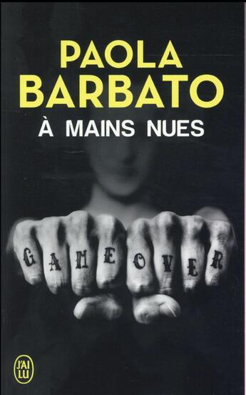 Couverture du livre « À mains nues » de Paola Barbato aux éditions J'ai Lu