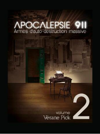 Couverture du livre « Apocalepsie 911, armes d'auto-destruction massive t.2 » de Verane Pick aux éditions Florent Massot