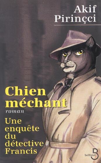 Couverture du livre « Chien Mechant ; Une Enquete Du Detective Francis » de Akif Pirincci aux éditions Belfond