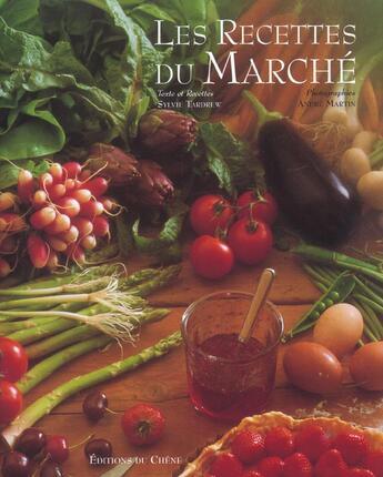 Couverture du livre « Les Recettes Du Marches » de Sylvie Tardrew et Andre Martin aux éditions Chene