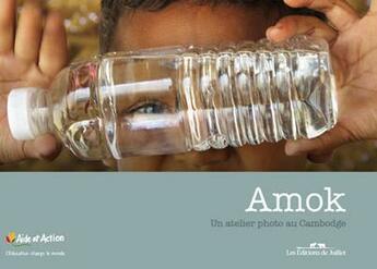 Couverture du livre « Amok ; un atelier photo au Cambodge » de Francois Legeait aux éditions Editions De Juillet