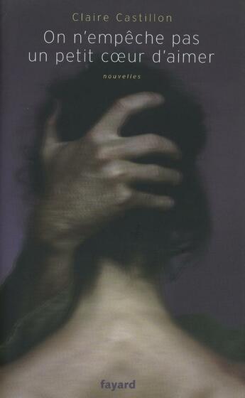 Couverture du livre « On n'empêche pas un petit coeur d'aimer » de Claire Castillon aux éditions Fayard
