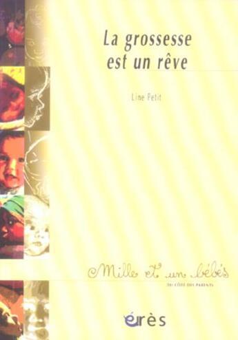 Couverture du livre « 1001 Bb 078 - La Grossesse Est Un Reve » de Line Petit aux éditions Eres
