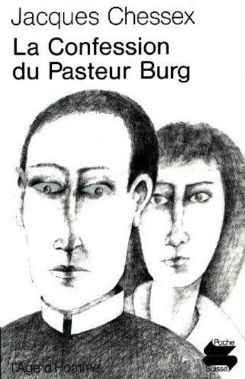 Couverture du livre « Confession du pasteur burg (la) » de Jacques Chessex aux éditions L'age D'homme