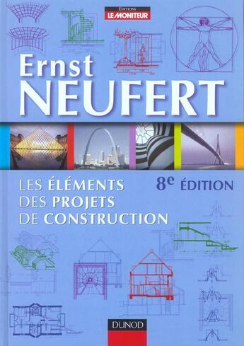 Couverture du livre « Les Elements Des Projets De Construction ; 8e Edition » de Ernst Neufert aux éditions Dunod