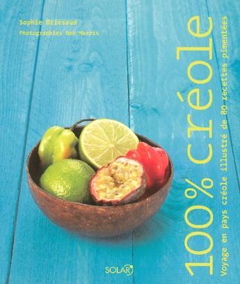 Couverture du livre « 100% créole » de Sophie Brissaud aux éditions Solar