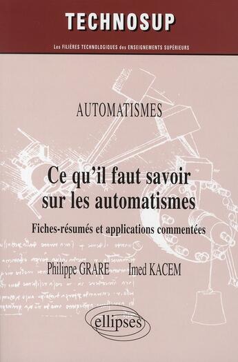 Couverture du livre « Automatismes Ce Qu'Il Faut Savoir Sur Les Automatismes Fiches-Resumes Et Applications Commentees » de Grace Kacem aux éditions Ellipses Marketing