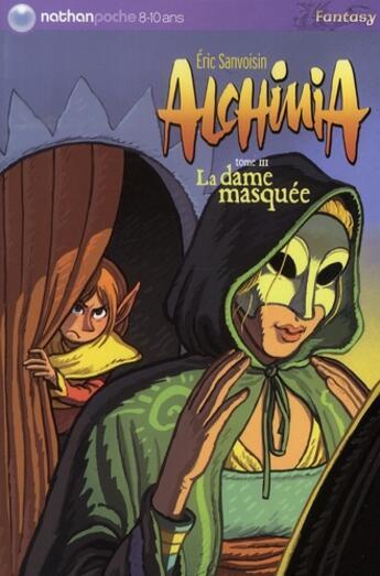 Couverture du livre « Alchimia t.3 ; la dame masquée » de Eric Sanvoisin aux éditions Nathan