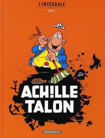 Couverture du livre « Achille Talon ; intégrale t.7 » de Greg aux éditions Dargaud