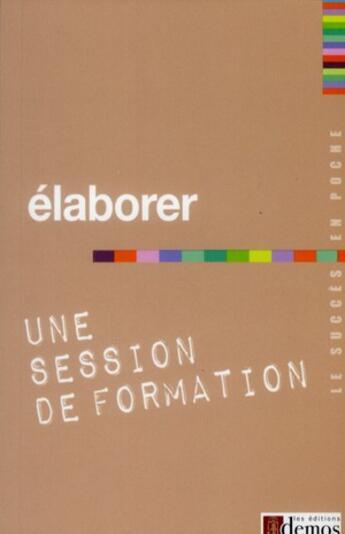 Couverture du livre « Élaborer une session de formation » de Collectif aux éditions Demos