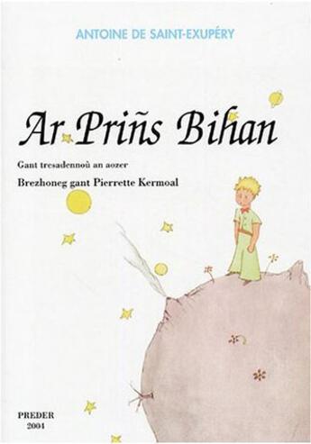 Couverture du livre « Ar Prins Bihan ; Petit Prince En Breton » de Antoine De Saint-Exupery aux éditions Preder
