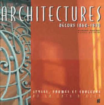 Couverture du livre « Architectures ; décors 1860-1930 » de Florence Fabregue aux éditions Gilletta
