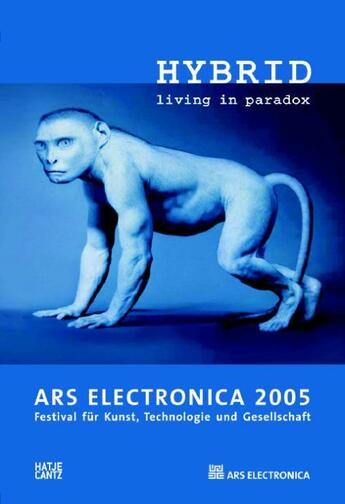 Couverture du livre « Ars electronica 2005 ; hybrid, living in paradox » de Christine Schopf aux éditions Hatje Cantz