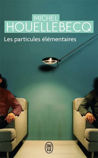 Couverture du livre « Les particules élémentaires » de Michel Houellebecq aux éditions J'ai Lu