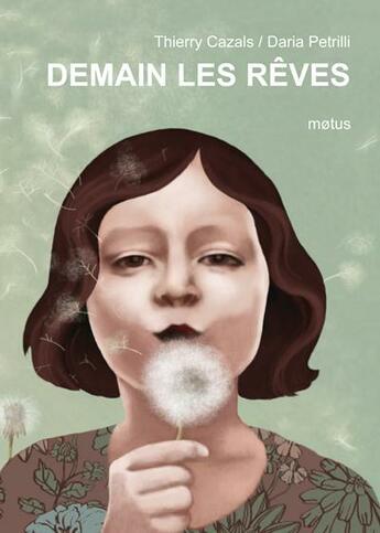 Couverture du livre « Demain les rêves » de Thierry Cazals et Daria Petrilli aux éditions Motus