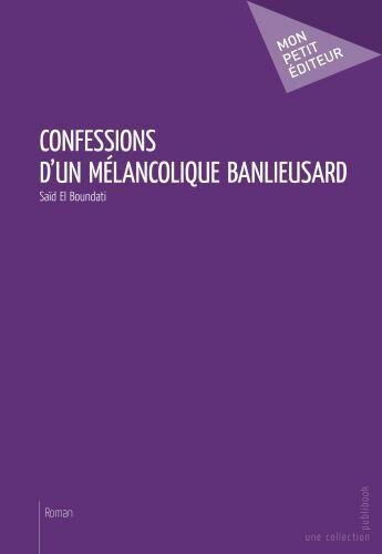 Couverture du livre « Confessions d'un mélancolique banlieusard » de Said El Boundati aux éditions Publibook