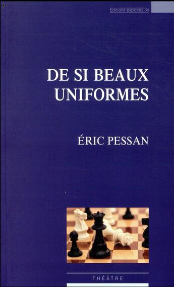 Couverture du livre « De si beaux uniformes » de Eric Pessan aux éditions Espaces 34