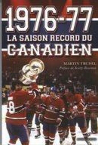 Couverture du livre « 1976-77 ; la saison record du Canadien » de Martin Trudel aux éditions Les Editeurs Reunis