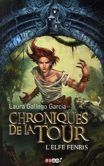 Couverture du livre « Chroniques de la tour t.4 ; l'elfe Fenris » de Laura Gallego Garcia aux éditions J'ai Lu