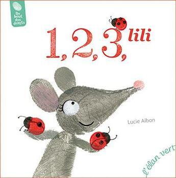 Couverture du livre « 1, 2, 3, Lili » de Lucie Albon aux éditions Elan Vert