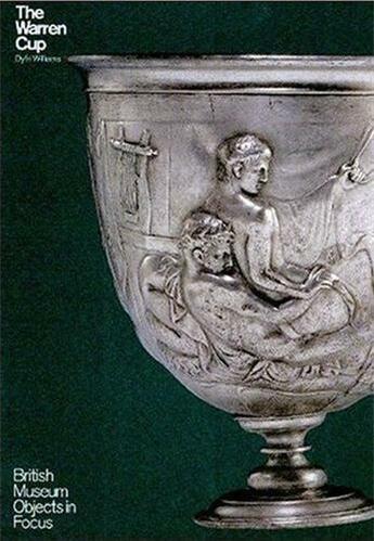 Couverture du livre « The warren cup (british museum objects in focus) » de Williams Dyfri aux éditions British Museum